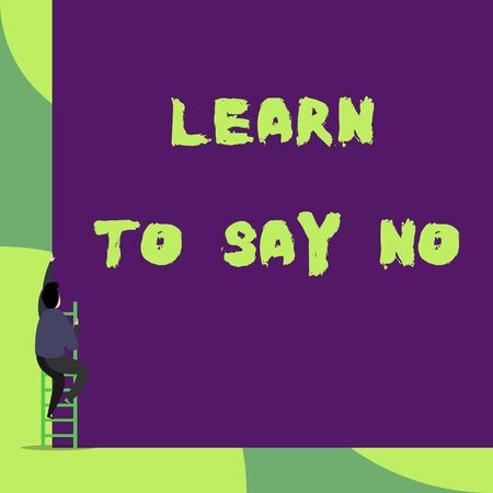 Text sign showing Learn To Say No. Business photo showcasing decline or refuse few things before you destroy yourself Back view young man climbing up staircase ladder lying big blank rectangle