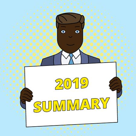 Handwriting text 2019 Summary. Conceptual photo brief comprehensive especially covering the main points of 2019 Smiling Man Holding Formal Suit Big Blank Poster Board in Front of Himself