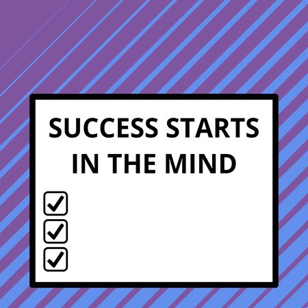 Conceptual hand writing showing Success Starts In The Mind. Concept meaning set your mind to positivity it can go a long way Big square background inside one thick bold black outline frame