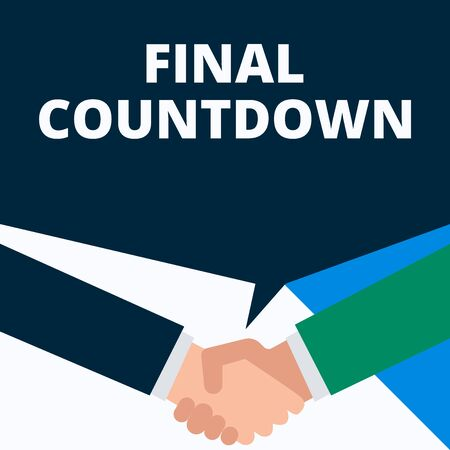 Conceptual hand writing showing Final Countdown. Concept meaning Last moment of any work having no posibility of discusion Two men hands shaking showing a deal sharing speech bubble Фото со стока