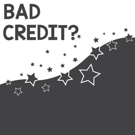 Text sign showing Bad Creditquestion. Business photo text inabilityof a demonstrating to repay a debt on time and in full Abstract photo Black and White Background Stars and Wave Yin Yang Style Stock Photo