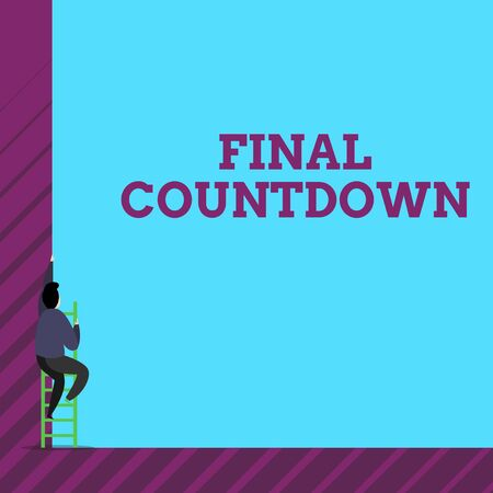 Text sign showing Final Countdown. Business photo text Last moment of any work having no posibility of discusion One male human person climb up the tall high wall use short ladder stairway
