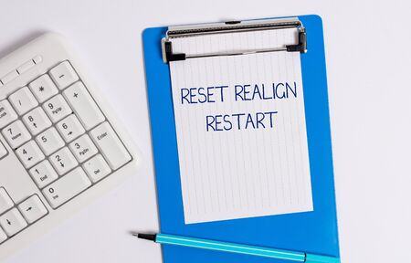 Text sign showing Reset Realign Restart. Business photo showcasing Life audit will help you put things in perspectives