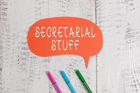 Handwriting text writing Secretarial Stuff. Conceptual photo Secretary belongings Things owned by demonstratingal assistant Ballpoints blank colored speech bubble wooden rustic vintage background