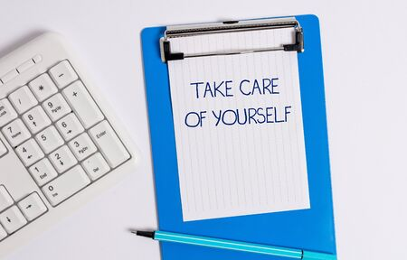Text sign showing Take Care Of Yourself. Business photo showcasing a polite way of ending a gettogether or conversation