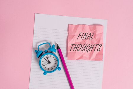 Writing note showing Final Thoughts. Business concept for the conclusion or last few sentences within your conclusion Striped paper sheet note pencil vintage alarm clock colored background