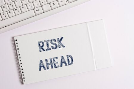 Text sign showing Risk Ahead. Business photo showcasing A probability or threat of damage, injury, liability, loss