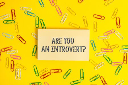 Text sign showing Are You An Introvert question. Business photo showcasing demonstrating who tends to turn inward mentally
