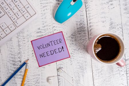 Handwriting text Volunteer Needed. Conceptual photo need work for organization without being paid