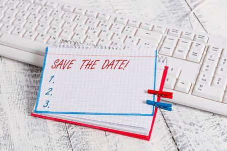 Escritura a mano conceptual mostrando Ahorre la fecha. Concepto Significado organización de eventos bien hacer día organizadores de eventos especiales