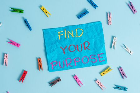 Word writing text Find Your Purpose question. Business photo showcasing reason for something is done or for which exists Colored clothespin rectangle shaped reminder paper light blue background