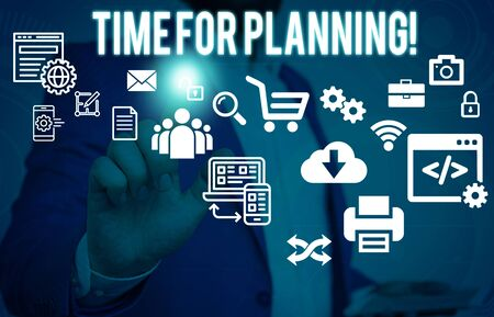 Conceptual hand writing showing Time For Planning. Concept meaning exercising conscious control spent on specific activities Male human wear formal suit presenting using smart device