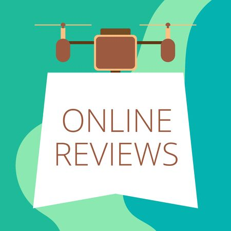 Conceptual hand writing showing Online Reviews. Concept meaning Product evaluation Customer feedback publish in the website Drone holding downwards banner Geometrical design