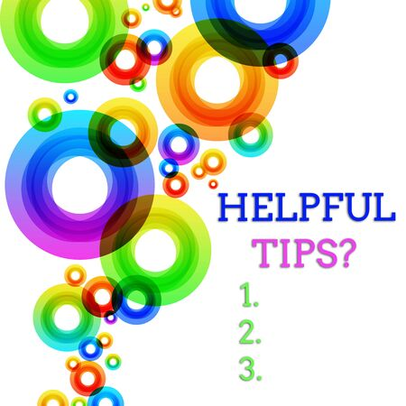 Word writing text Helpful Tips  . Business photo showcasing secret information or advice given to be helpful knowledge Vibrant Multicolored Circles Disks of Different Sizes Overlapping Isolated