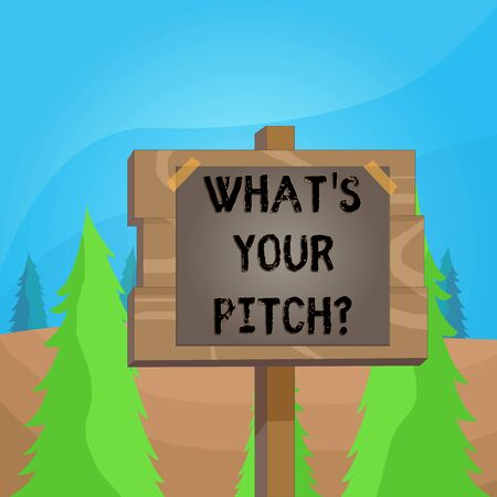 Word writing text What's Is Your Pitch question. Business photo showcasing asking about property of sound or music tone Wood plank wooden stick pole paper note attached adhesive tape empty space