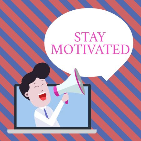 Handwriting text writing Stay Motivated. Conceptual photo Reward yourself every time you reach a goal with knowledge Man Speaking Through Laptop into Loudhailer Blank Speech Bubble Announce Banque d'images - 128088523
