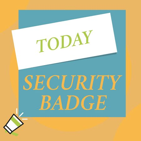 Writing note showing Security Badge. Business concept for Credential used to gain accessed on the controlled area Big blank square rectangle stick above small megaphone left down corner