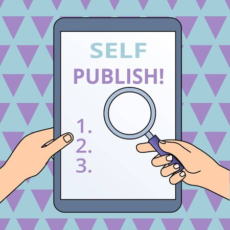 Conceptual handwriting showing Self Publish. Concept meaning writer publish piece of one's work independently at own expense Hands Holding Magnifying Glass Against Switched Off Tablet Imagens