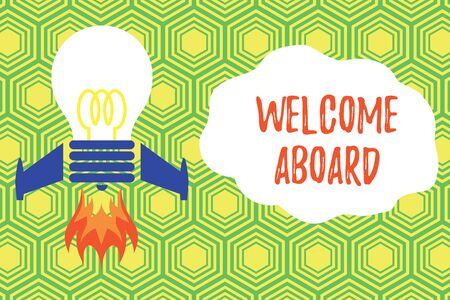 Handwriting text writing Welcome Aboard. Conceptual photo Expression of greetings to a demonstrating whose arrived is desired Top view launching bulb rocket fire base. Starting new project. Fuel idea