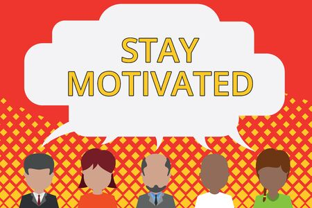 Word writing text Stay Motivated. Business photo showcasing Reward yourself every time you reach a goal with knowledge Five different races persons sharing blank speech bubble. People talking Banque d'images - 128091205