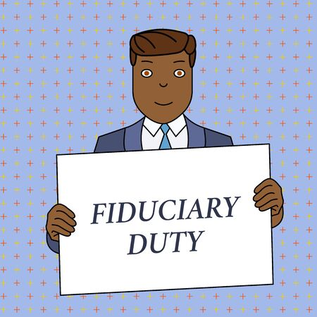Word writing text Fiduciary Duty. Business photo showcasing A legal obligation to act in the best interest of other Smiling Man Holding Formal Suit Big Blank Poster Board in Front of Himself