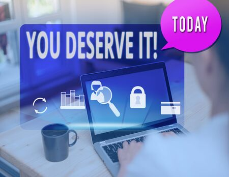 Text sign showing You Deserve It. Business photo text should have it because of their qualities or actions Imagens