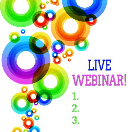 Word writing text Live Webinar. Business photo showcasing presentation lecture or seminar transmitted over Web Vibrant Multicolored Circles Disks of Different Sizes Overlapping Isolated