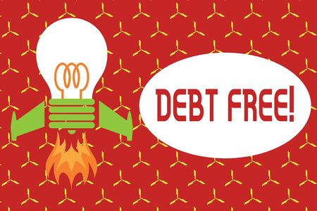 Conceptual hand writing showing Debt Free. Concept meaning does not owning any money or things to any individual or companies Top view launching bulb rocket fire base Project Fuel idea