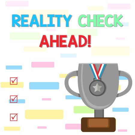 Writing note showing Reality Check Ahead. Business concept for makes them recognize truth about situations or difficulties Trophy Cup on Pedestal with Plaque Medal with Striped Ribbon Stock Photo