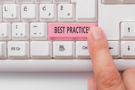 Text sign showing Best Practice. Business photo showcasing commercial procedures that are accepted prescribed being correct White pc keyboard with empty note paper above white background key copy space