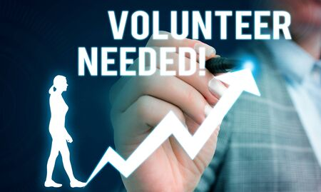 Handwriting text writing Volunteer Needed. Conceptual photo asking demonstrating to work for organization without being paid Female human wear formal work suit presenting presentation use smart device
