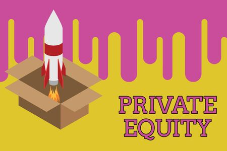 Writing note showing Private Equity. Business concept for Capital that is not listed on a public exchange Investments Fire launching rocket carton box. Starting up project. Fuel inspiration