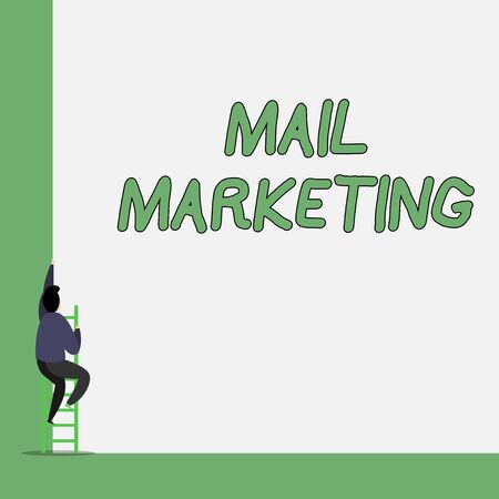 Writing note showing Mail Marketing. Business concept for Act of sending a commercial messages Broadcast sense One Male climb up the tall high wall use short ladder stairway