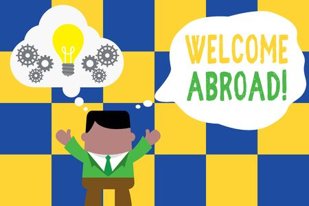 Conceptual hand writing showing Welcome Abroad. Concept meaning something that you say when someone gets on ship Man hands up imaginary bubble light bulb working together