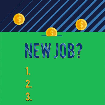 Text sign showing New Job Question. Business photo text formal meeting which someone asked find out if they are suitable Three gold spherical coins value thousand dollars one bounce to piggy bank 写真素材 - 128358778