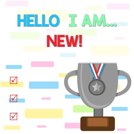 Writing note showing Hello I Am New. Business concept for used as greeting or to begin telephone conversation Trophy Cup on Pedestal with Plaque Medal with Striped Ribbon