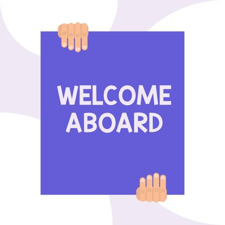 Handwriting text writing Welcome Aboard. Conceptual photo Expression of greetings to a demonstrating whose arrived is desired Two hands holding big blank rectangle up down Geometrical background design Banco de Imagens