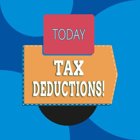 Writing note showing Tax Deductions. Business concept for reduction income that is able to be taxed of expenses Blank rectangle above another zigzag upwards increasing sale