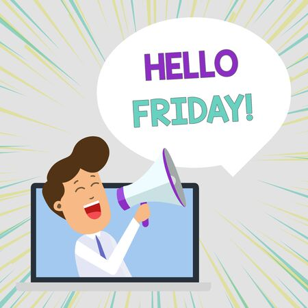 Conceptual hand writing showing Hello Friday. Concept meaning you say this for wishing and hoping another good lovely week Man Speaking Through Laptop into Loudhailer Bubble Announce 写真素材