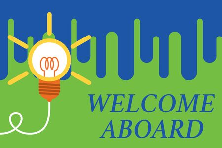 Handwriting text Welcome Aboard. Conceptual photo Expression of greetings to a demonstrating whose arrived is desired Big idea light bulb. Successful turning idea invention innovation. Startup