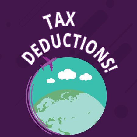 Word writing text Tax Deductions. Business photo showcasing reduction income that is able to be taxed of expenses Airplane with Moving Icon Flying Around Colorful Globe and Blank Text Space