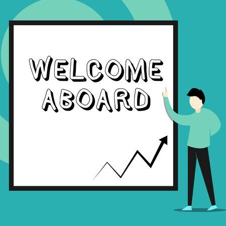 Conceptual hand writing showing Welcome Aboard. Concept meaning Expression of greetings to a demonstrating whose arrived is desired Man standing pointing up blank rectangle Geometric background Banco de Imagens - 128470528