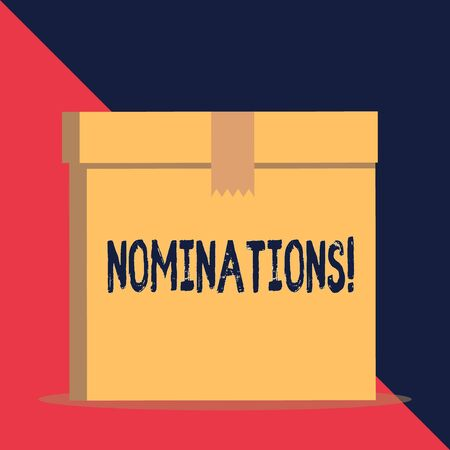 Writing note showing Nominations. Business concept for action of nominating or state being nominated for prize Close up front view brown cardboard sealed box lid. Blank background