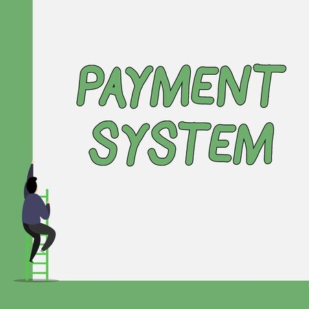 Writing note showing Payment System. Business concept for Compensation Scheme Method used in paying goods and services One Male climb up the tall high wall use short ladder stairway