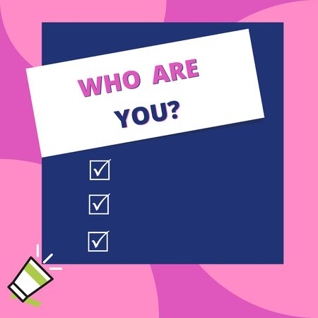 Word writing text Who Are You question. Business photo showcasing asking demonstrating identity or demonstratingal information Big blank square rectangle stick above small megaphone left down corner Imagens