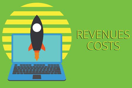 Writing note showing Revenues Costs. Business concept for Total amount of money in Manufacturing and Delivery a product Launching rocket up laptop Startup Developing goal objective