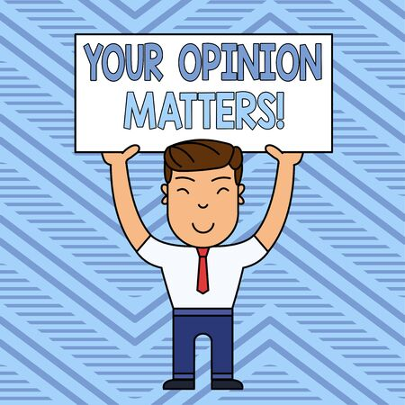 Word writing text Your Opinion Matters. Business photo showcasing show you do not agree with something that just been said Smiling Man Standing Holding Big Empty Placard Overhead with Both Hands Foto de archivo