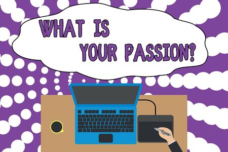 Writing note showing What Is Your Passion Question. Business concept for asking about his strong and barely controllable emotion Upper view laptop wooden desk worker drawing tablet coffee cup office