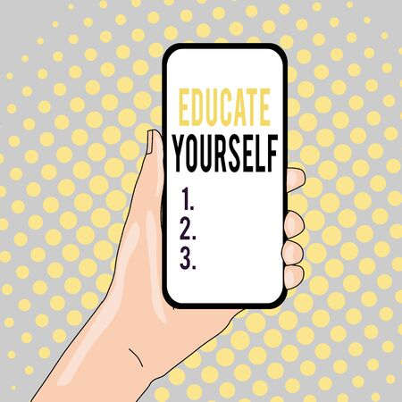 Conceptual hand writing showing Educate Yourself. Concept meaning prepare oneself or someone in a particular area or subject Closeup of Smartphone Device Held in Hand and Text Space