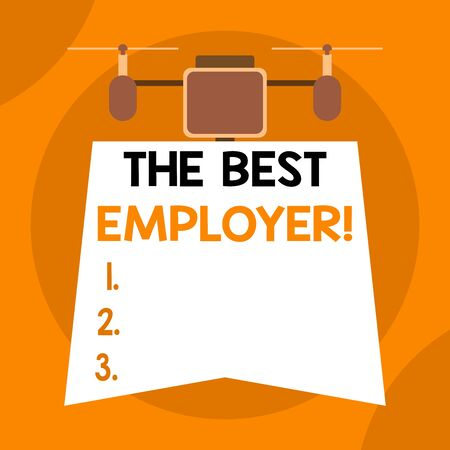 Writing note showing The Best Employer. Business concept for created workplace showing feel heard and empowered Drone holding downwards banner. Geometrical abstract background design Imagens